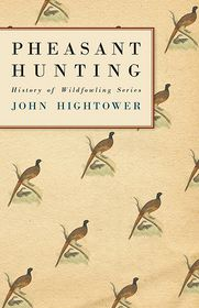 Pheasant Hunting - John Hightower