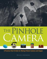 The Pinhole Camera - Brian J. Krummel