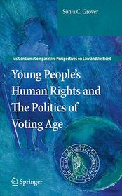 Young People's Human Rights and the Politics of Voting Age - Sonja C. Grover