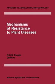 Mechanisms of Resistance to Plant Diseases - R.S. Fraser (Editor)