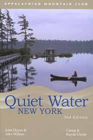 Quiet Water New York: Canoe and Kayak Guide - John Hayes, Alex Wilson