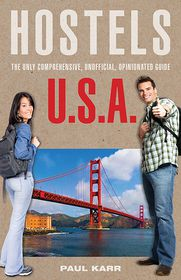 Hostels U. S. A.: The Only Comprehensive, Unofficial - Paul Karr