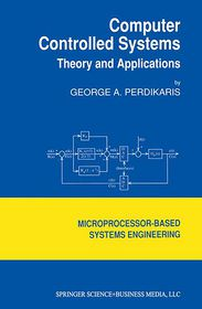 Computer Controlled Systems: Theory and Applications - G. Perdikaris