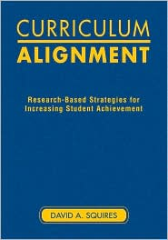 Curriculum Alignment: Research-Based Strategies for Increasing Student Achievement - David A. Squires (Editor)