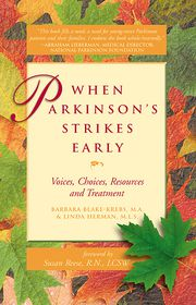 When Parkinson's Strikes Early: Voices, Choices, Resources and Treatment - M.A. Barbara Blake-Krebs