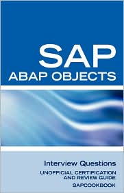 SAP ABAP Objects Interview Questions: Unofficial SAP R3 ABAP Objects Certification Review - Terry Sanchez-Clark (Compiler)