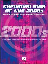 Christian Hits of the 2000s - The Most Influential Artists and Songs of the Decade - Piano/Vocal/Guitar - Hal Leonard Corp.