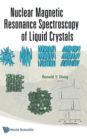 Nuclear Magnetic Resonance Spectroscopy of Liquid Crystals - Ronald Y. Dong (Editor)
