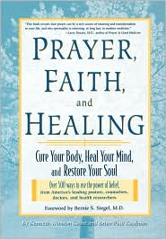 Prayer, Faith and Healing: Cure Your Body, Heal Your Mind, and Restore Your Soul - Kenneth Winston Caine, K. Winston Caine, Brian Paul Kaufman
