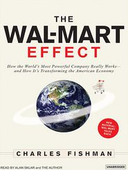 The Wal-Mart Effect - Charles Fishman, Narrated by Alan Sklar