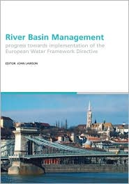 River Basin Management: Progress Towards Implementation of the European Water Framework Directive - John Lawson (Editor)