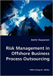 Risk Management in Offshore Business Process Outsourcing - Antti Kapanen