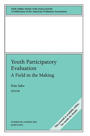 Youth Participatory Evaluation: A Field in the Making: New Directions for Evaluation #98 - Kim Sabo Flores (Editor)
