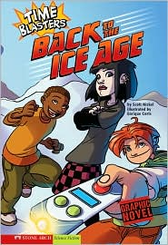 Back to the Ice Age: Time Blasters - Scott Nickel, Enrique Corts (Illustrator)