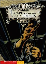 Escape from the Pop-up Prison - Michael Dahl, Bradford Kendall (Illustrator)
