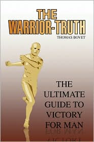 The Warrior-Truth: The Ultimate Guide to Victory for Man - Thomas Bovet