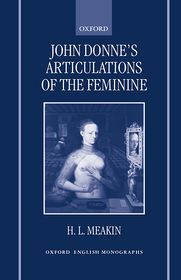 John Donne's Articulations of the Feminine - H.L. Meakin