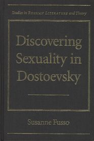 Discovering Sexuality in Dostoevsky - Susanne Fusso