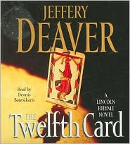 The Twelfth Card (Lincoln Rhyme Series #6) - Jeffery Deaver, Read by Dennis Boutsikaris