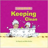 Keeping Clean - Liz Gogerly, Mike Gordon (Illustrator)