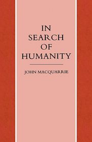 In Search Of Humanity - John Macquarrie