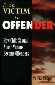 From Victim to Offender: How Child Sexual Abuse Victims Become Offenders - Freda Briggs, Independent Pub. Group Allen & Unwin