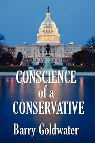 Conscience Of A Conservative - Barry Goldwater