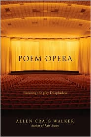 Poem Opera:featuring the play Dilaphadese - Allen C Walker