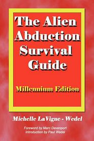 Alien Abduction Survival Guide: How to Cope with Your Et Experiences - Michelle LaVigne-Wedel, Foreword by Marc Davenport, Paul F. Wedel (Introduction)