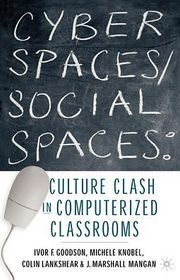 Cyber Spaces/Social Spaces - Ivor F. Goodson, Colin Lankshear, J. Marshall Mangan, Michele Knobel