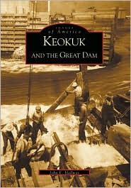 Keokuk and the Great Dam, Iowa (Images of America Series)