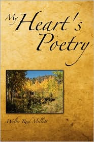 My Heart's Poetry - Walter Reed Mellott