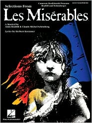 Selections from Les Miserables Alto Saxophone: Cameron Mackintosh Presents Boublil and Schonberg's - Claude-Michael Schonberg