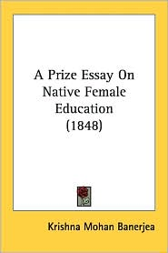 A Prize Essay on Native Female Education (1848) - Krishna Mohan Banerjea