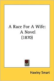 A Race for a Wife: A Novel (1870) - Hawley Smart
