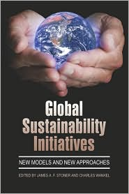 Global Sustainability Initiatives - James A.F. Stoner (Editor), Charles Wankel (Editor)