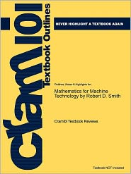 Studyguide for Mathematics for Machine Technology by Smith, Robert D., ISBN 9781428336568 - Cram101 Textbook Reviews