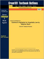 Outlines & Highlights For Hospitality Law By Stephen Barth, Isbn