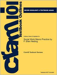 Studyguide for Social Work Macro Practice by Netting, F. Ellen, ISBN 9780205496075 - Cram101 Textbook Reviews