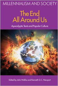The End All Around Us : Apocalyptic Texts and Popular Culture - John Walliss, Kenneth G. C. Newport