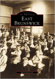 East Brunswick, New Jersey (Images of America Series) - Mark Nonestied