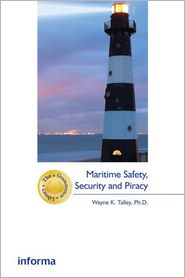 Maritime Safety, Security and Piracy - Wayne Talley