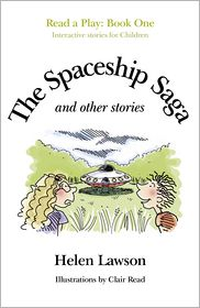 The Spaceship Saga and Other Stories: Read a Play - Book 1 - Helen Lawson