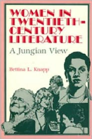Women in Twentieth-Century Literature: A Jungian View - Bettina Knapp