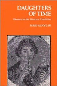 Daughters of Time: Women in the Western Tradition - Mary Kinnear