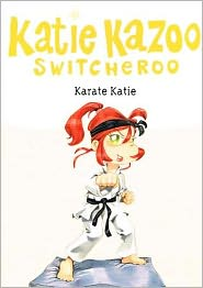 Karate Katie (Katie Kazoo, Switcherro Series #18) - Nancy Krulik