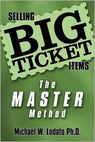Selling Big Ticket Items - Michael W. Lodato Ph.D.