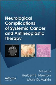 Neurological Complications of Systemic Cancer and Antineoplastic Therapy - Herbert B. Newton (Editor), Mark G. Malkin (Editor)