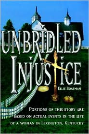 Unbridled Injustice - Ellie Boatman
