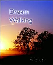 Dream Walking - Donna Rose-Heim